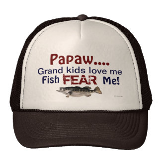 Papaw...Grand Kids Love Me Fish Fear Me Hat
