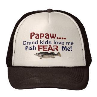 Papaw...Grand Kids Love Me Fish Fear Me Hat Trucker Hat