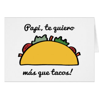 Papi, te Quiero Más Que Tacos Father's Day Cards