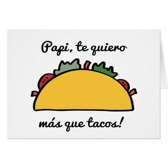 Papi, te Quiero Más Que Tacos Father's Day