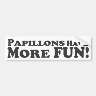 Papillons Have More Fun! - Bumper Sticker Car Bumper Sticker
