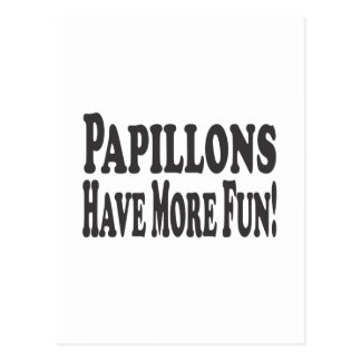 Papillons Have More Fun! Postcard