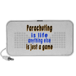 Parachuting is life anything else is just a game portable speakers
