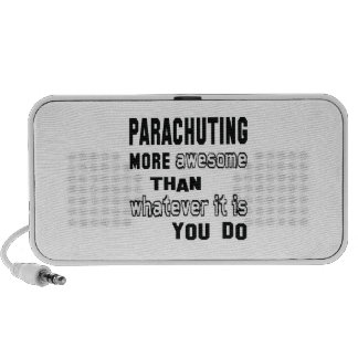 Parachuting more awesome than whatever it is you d speakers