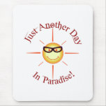 Paradise: just another day - mouse pad