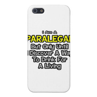Paralegal Joke .. Drink for a Living iPhone 5 Cases