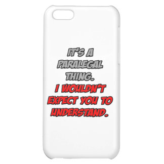 Paralegal .. You Wouldn't Understand iPhone 5C Case