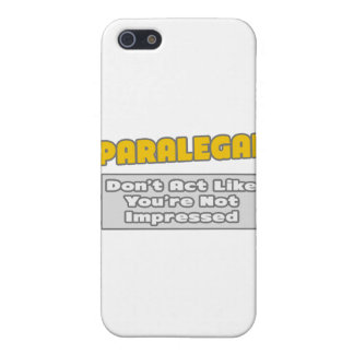 Paralegal .. You're Impressed Cases For iPhone 5