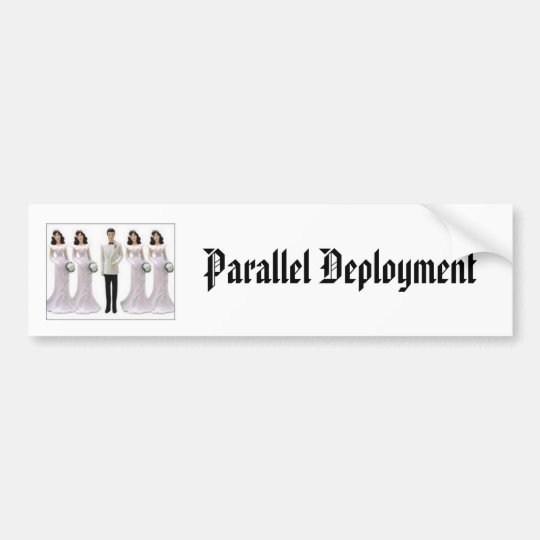 Parallel Deployment Bumper Sticker