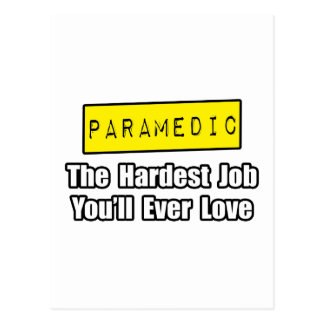Paramedic...Hardest Job You'll Ever Love Postcard