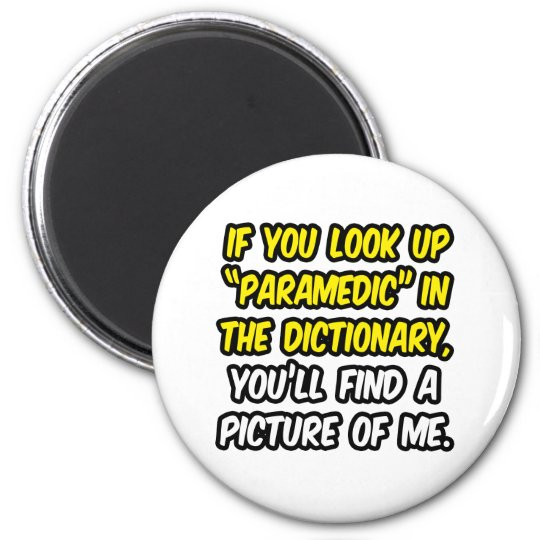 Paramedic In Dictionary...My Picture 6 Cm Round Magnet