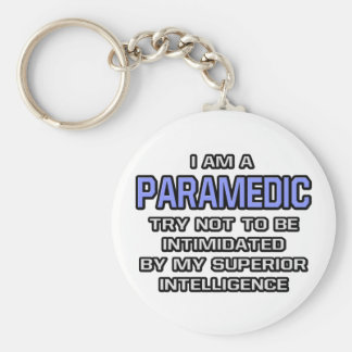 Paramedic Joke ... Superior Intelligence Key Chain