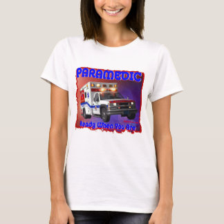Paramedic ready when you are. T-Shirt