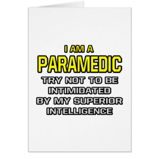 Paramedic...Superior Intelligence Card