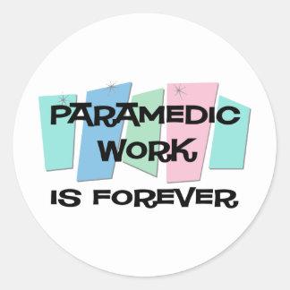 Paramedic Work Is Forever Round Sticker