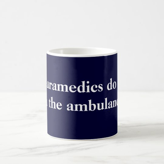 Paramedics do it coffee mug