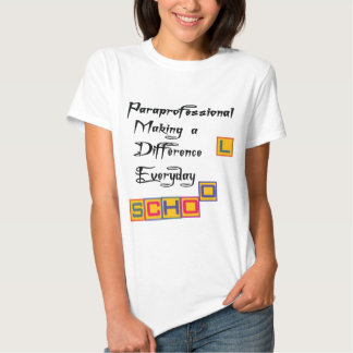PARAPROFESSIONAL MAKING A DIFFERENCE SHIRT