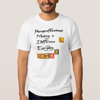 PARAPROFESSIONAL MAKING A DIFFERENCE TEE SHIRT