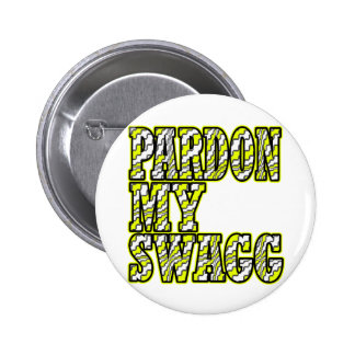 Pardon My Swagg -- T-Shirt 6 Cm Round Badge