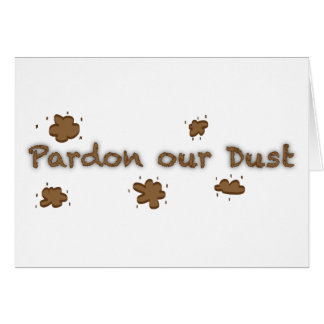 Pardon Our Dust Greeting Cards