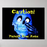Parent Free Zone , Caution! Poster