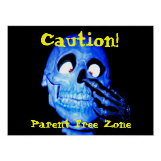 Parent Free Zone , Caution! Poster