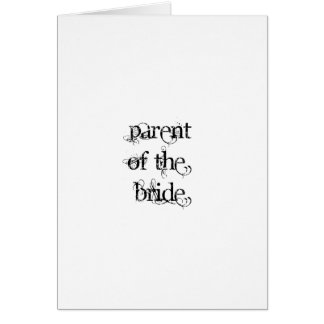 Parent of the Bride Greeting Card