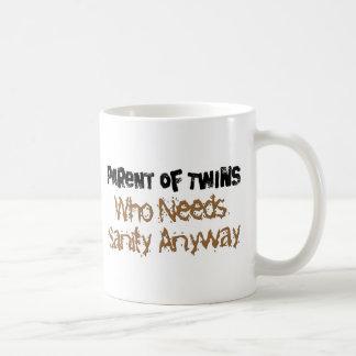 Parent of TWINS Who Needs Sanity Anyhow Mug