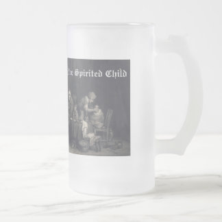 Parenting the Spirited Child Frosted Glass Beer Mug