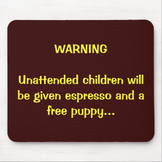 Parents:  You've been warned... Mouse Mats