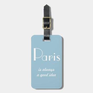 Paris is always a good idea bag tag