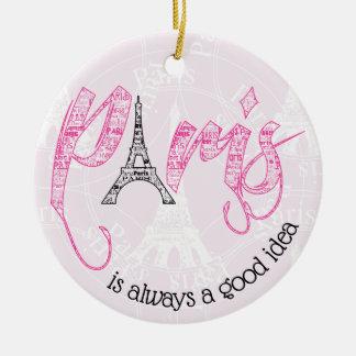 Paris  is always a good idea christmas ornament
