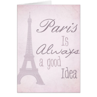 Paris Is Always A Good Idea Greeting Card