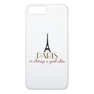 Paris is Always a Good Idea iPhone 7 Plus Case