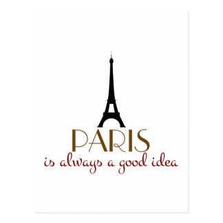 Paris is Always a Good Idea Post Cards