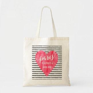 Paris is Always a Good Idea | Tote Bag