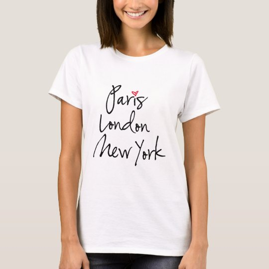 Paris, London, New York T-Shirt