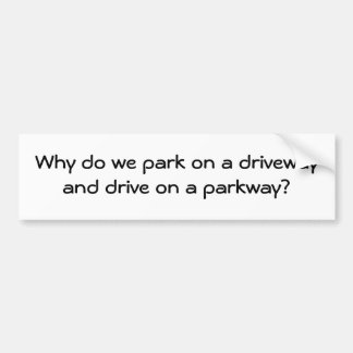 park and drive bumper sticker