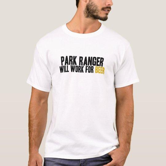 Park Ranger-Will Work For Beer T-Shirt