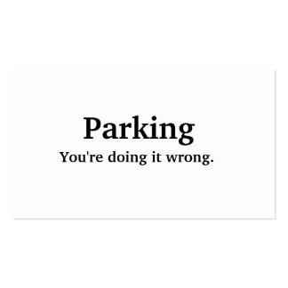 Parking - You re doing it wrong Business Card Template