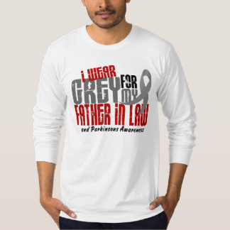 Parkinson's Disease I WEAR GREY FOR FATHER-IN-LAW T Shirt