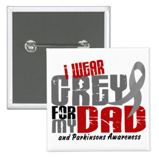 Parkinson's Disease I WEAR GREY FOR MY DAD 6.2 15 Cm Square Badge