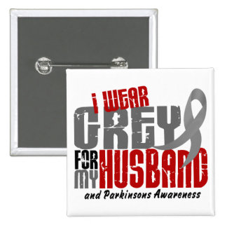 Parkinson's Disease I WEAR GREY FOR MY HUSBAND 6.2 15 Cm Square Badge