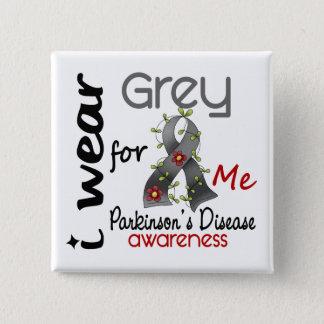 Parkinsons Disease I Wear Grey For ME 43 15 Cm Square Badge
