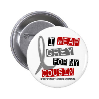 Parkinsons Disease I WEAR GREY FOR MY COUSIN 37 Pinback Button