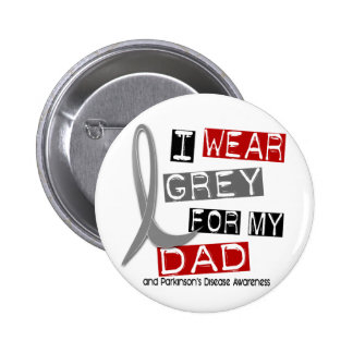 Parkinsons Disease I WEAR GREY FOR MY DAD 37 6 Cm Round Badge