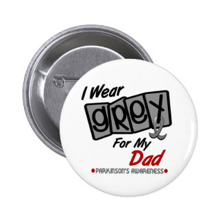 Parkinsons Disease I WEAR GREY For My Dad 8 6 Cm Round Badge