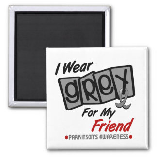 Parkinsons Disease I WEAR GREY For My Friend 8 Square Magnet