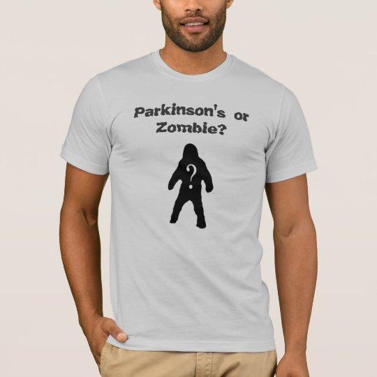 Parkinson's or Zombie? T- Shirt