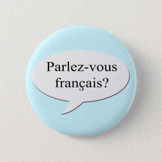 Parlez-vous francais? Do you speak French? 6 Cm Round Badge